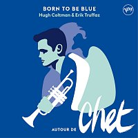 Hugh Coltman, Erik Truffaz – Born To Be Blue