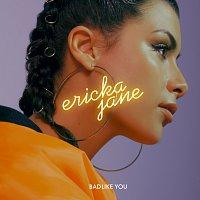 Ericka Jane – Bad Like You