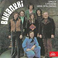 Bukanýři – Bukanýři - Singly s písněmi Jana Spáleného