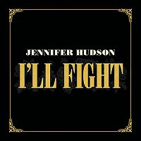 Jennifer Hudson – I'll Fight