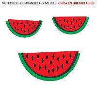 Meteoros y Emmanuel Horvilleur – Chica en Buenos Aires