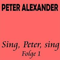 Peter Alexander – Sing, Peter, sing - Folge 1