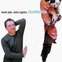 Maria Joao & Mário Laginha – Chorinho Feliz
