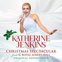Katherine Jenkins – Katherine Jenkins: Christmas Spectacular – Live From The Royal Albert Hall [Original Motion Picture Soundtrack]