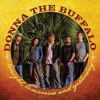 Donna The Buffalo – Tonight, Tomorrow And Yesterday