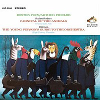 Arthur Fiedler, Benjamin Britten, Boston Pops Orchestra, Hugh Downs – Saint-Saens: Carnival of the Animals - Britten: The Young Person's Guide to the Orchestra, Op. 34