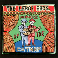 The LeRoi Brothers – Kings Of The Catnap