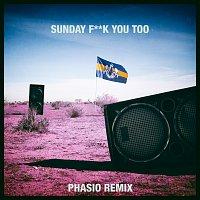 Dada Life, Anthony Mills – Sunday Fuck You Too [Phasio Remix]