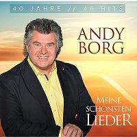 Andy Borg – Meine schönsten Lieder - 40 Jahre 40 Hits