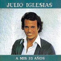 Julio Iglesias – A MIS 33 ANOS