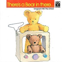 Play School – There's A Bear In There