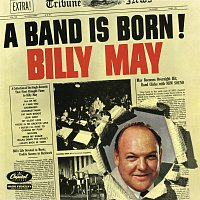 Billy May – A Band Is Born