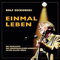Rolf Zuckowski – Einmal leben [Live / Remastered 2015]