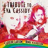Caroline Larsson, Bengt Magnusson – A Tribute To Eva Cassidy
