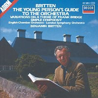 London Symphony Orchestra, English Chamber Orchestra, Benjamin Britten – Britten: The Young Person's Guide to the Orchestra; Simple Symphony, etc.