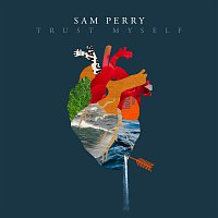Sam Perry – Trust Myself