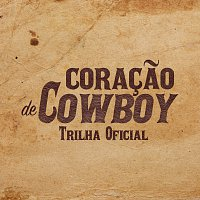 Různí interpreti – Coracao De Cowboy [Original Motion Picture Soundtrack]