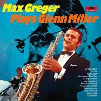Max Greger – Max Greger Plays Glenn Miller