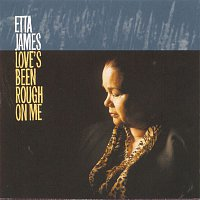 Etta James – Love's Been Rough On Me