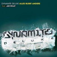 Dynamite Deluxe, Jan Delay – Alles Bleibt Anders