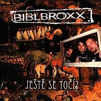 Biblbroxx – Ještě se točí?