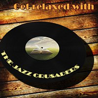 The Jazz Crusaders – Get Relaxed With