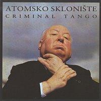 Atomsko skloniste – Criminal tango