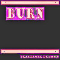Vlastimil Blahut – Burn