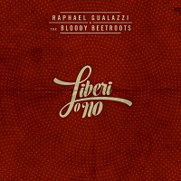 Raphael Gualazzi, The Bloody Beetroots – Liberi O No