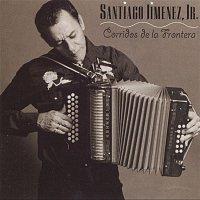 Santiago Jimenez, Jr. – Corridos de La Frontera
