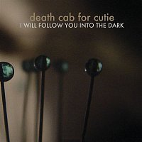 Death Cab for Cutie – I Will Follow You into the Dark