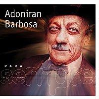 Adoniran Barbosa – Para Sempre