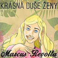 Marcus Revolta – Krásná duše ženy ft. Sonia Edde