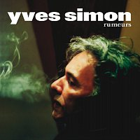 Yves Simon – Rumeurs