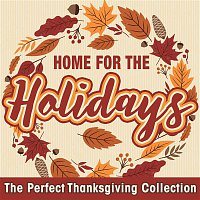 Various Artists.. – Home for the Holidays: The Perfect Thanksgiving Collection