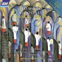 Choir of Christ Church Cathedral, Oxford, David Goode, Stephen Darlington – Goodall: Choral Works