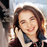 Aselin Debison, Bruce Guthro, Peter Asher, George Massenburg – Sweet is the Melody