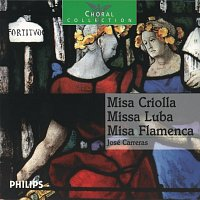 José Carreras – Missa Criolla / Misa Luba / Missa Flamenca