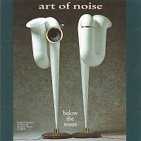 Art Of Noise – Below the Waste