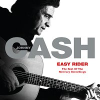 Johnny Cash – Easy Rider: The Best Of The Mercury Recordings