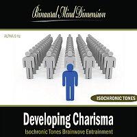 Binaural Mind Dimension – Developing Charisma: Isochronic Tones Brainwave Entrainment