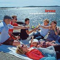 Irene – Long Gone Since Last Summer