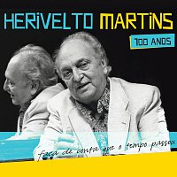 Herivelto Martins – Herivelto Martins 100 Anos - Faca de Conta Que o Tempo Passou