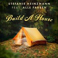 Stefanie Heinzmann – Build A House
