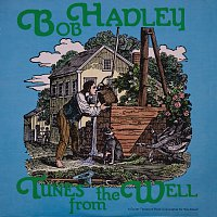 Bob Hadley – Tunes From The Well