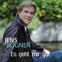 Jens Bogner – Es geht mir gut