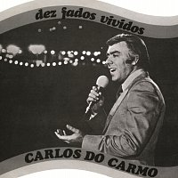Carlos Do Carmo – Dez Fados Vividos
