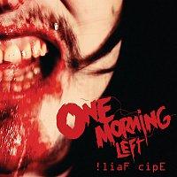 One Morning Left – !liaF cipE