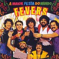 The Fevers – A Maior Festa Do Mundo