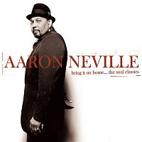 Aaron Neville – Bring It On Home...The Soul Classics